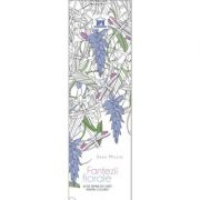 Fantezii florale. 60 de semne de carte pentru colorat