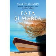 Fata si marea - Maureen Johnson