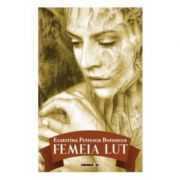 Femeia lut - Ecaterina Petrescu Botoncea