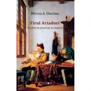 Firul Ariadnei – 10 carti de proza (si nu numai) - Mircea A. Diaconu