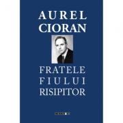 Fratele fiului risipitor - Aurel Cioran