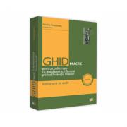 Ghid practic pentru conformare cu Regulamentul General privind Protectia Datelor. Instrument de audit - Laurentiu Bucur