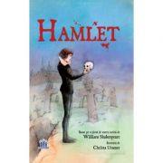 Hamlet. Adaptare dupa William Shakespeare. Ilustratii de Christa Unzner