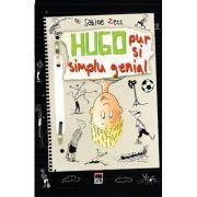 Hugo pur si simplu genial - Sabine Zett