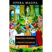 I Trionfi / Triumfuri - Francesco Petrarca