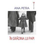 In gradina lui Papi - Ana Petra