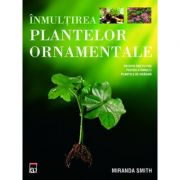 Inmultirea plantelor ornamentale - Miranda Smith