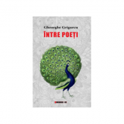 Intre poeti - Gheorghe Grigurcu