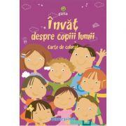 Invat despre copiii lumii - Carte de colorat A5