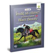 Invat sa citesc in limba engleza! Nivelul 3. Black Beauty - dupa Anna Sewell