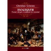 Isografii. Eseuri despre evadarea in esential - Christian Craciun