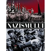 Istoria ilustrata a nazismului - Flavio Floriani