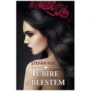 Iubire si blestem - Stefan Raicu