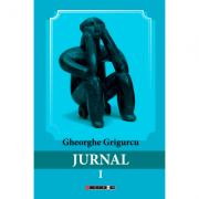 Jurnal vol. I - Gheorghe Grigurcu