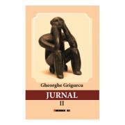 Jurnal vol. II - Gheorghe Grigurcu