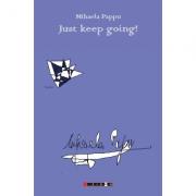 Just keep going - Mihaela Pappu