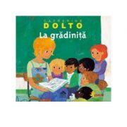 La gradinita - Catherine Dolto