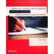 Limba si literatura romana - Simulare pentru clasa a XI-a. Modele de subiecte si sugestii de rezolvare - Ed. Booklet