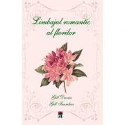 Limbajul romantic al florilor - Gill Davies & Gill Saunders