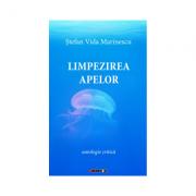 Limpezirea Apelor ‑ antologie critica - Stefan Vida Marinescu
