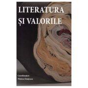 Literatura si valorile - Monica Onojescu