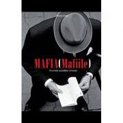 Mafia (Mafiile). Pe urmele societatilor criminale - Thierry Cretin