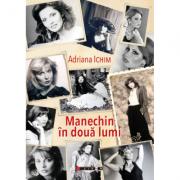 Manechin in doua lumi - Adriana Ichim