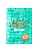 Marele Dictionar al Bolilor si Afectiunilor - cauzele subtile ale imbolnavirii, editia a III-a - Jacques Martel