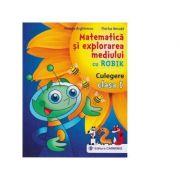 Matematica si explorarea mediului cu Robik. Culegere. Clasa I (pentru noul manual cu 2autori) - Aurelia Arghirescu, Florica Ancuta