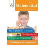Matematica clasa I. 380 de probleme si exercitii - Eduard Dancila