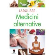 Medicini alternative. Larousse - Stephane Korsia-Meffre