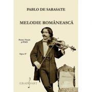 Melodie romaneasca. Pentru vioara si pian. Opus 47 - Pablo de Sarasate