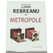 Metropole. Colectia Serie de autor - Liviu Rebreanu