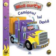 Micii curiosi. Camionul lui David