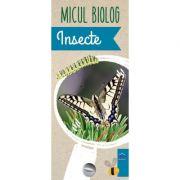 Micul biolog. Insecte - Anita van Saan