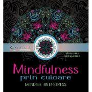 Mindfulness prin culoare. Mandale anti-stres. 28 de file detasabile