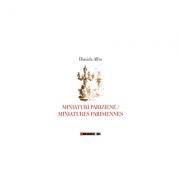 Miniaturi pariziene - Miniatures parisiennes - Daniela Albu