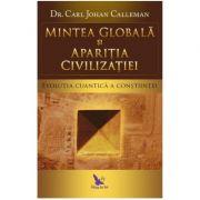 Mintea globala si aparitia civilizatiei. Evolutia cuantica a constiintei - Carl Johan Calleman