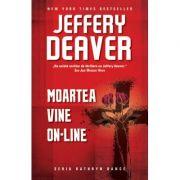 Moartea vine on-line - Jeffery Deaver