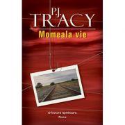 Momeala vie - P. J. Tracy