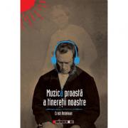 Muzica proasta a tineretii noastre - Cristi Ardelean