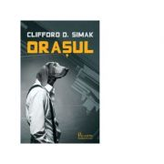 Orasul - Clifford D. Simak