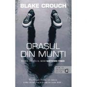 Orasul din munti (seria Wayward Pines vol. 1) - Blake Crouch