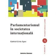 Parlamentarismul in societatea internationala - Gabriel-Liviu Ispas