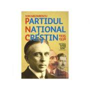 Partidul National Crestin 1935-1938 - Ion Mezarescu