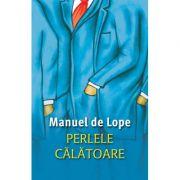 Perlele calatoare - Manuel de Lope