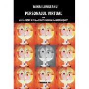 Personajul virtual sau calea catre al V-lea punct cardinal la Matei Visniec - Mihai Lungeanu