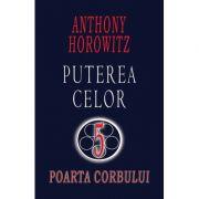 Poarta corbului (Seria Puterea celor 5) - Anthony Horowitz