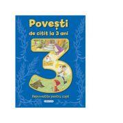 Povesti de citit la 3 ani, repovestite pentru copii