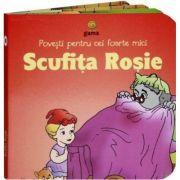 Povesti pentru cei foarte mici - Scufita rosie